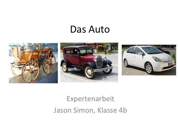 Das Auto    ExpertenarbeitJason Simon, Klasse 4b
