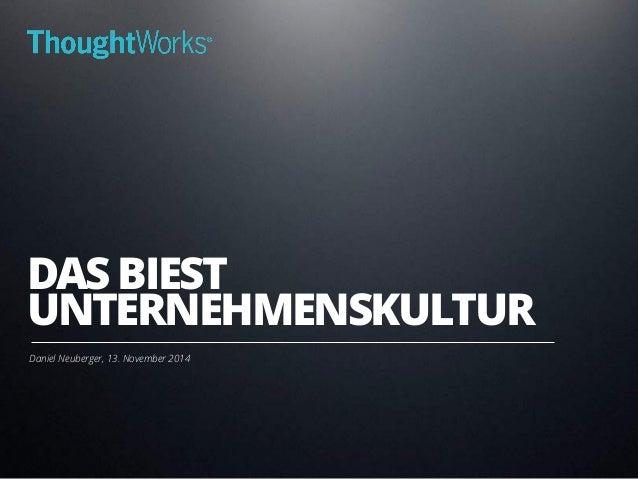DAS BIEST  UNTERNEHMENSKULTUR  Daniel Neuberger, 13. November 2014