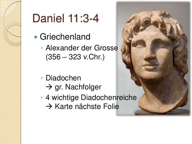 Daniel 11:7-9   Seleukos II. Kallinikos    (247 - 226 a. C.)    ◦ hatte grossen Schaden durch den      Rachefeldzug von ...