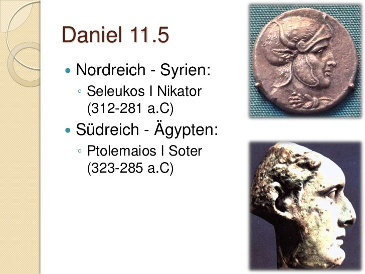 Daniel                                     11.20Seleukos IV. Philopator(187 - 175 v.Chr.)     Heliodoros (Steuereintreiber...