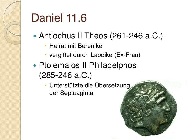 Daniel                            11.21-30Antiochus IV Epiphanes(175 - 163 v.Chr.)Ptolemaios VI. Philometor(181 - 145 v.Ch...