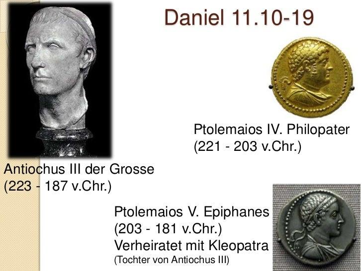 Daniel 11:36-45 kontroverse Verse! Zeitlicher Sprung    ◦ Aniochus IV Epihanes wird als      prophetischer Schatten auf ...
