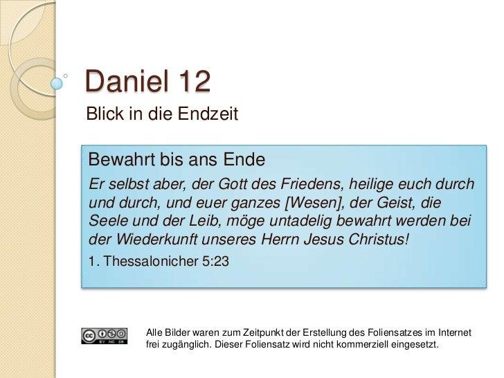 Daniel 12:5-7/11-13 3 ½ Zeiten,1290 Tage, 1335 Tage Erklärung von J. Walvoord    ◦   1260 Tage (3 ½ Jahre) grosse Trübsa...