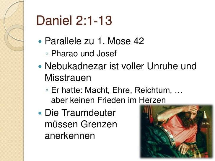 Daniel 2:24-49   Daniel gibt Gott die Ehre    ◦ siehe auch Josef (1. Mose 41:16)