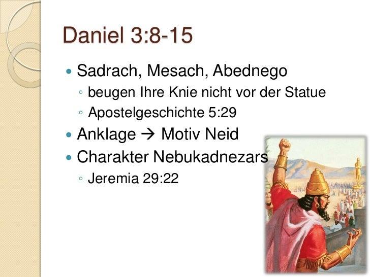 Daniel 3:19-25   Wussten nicht, was passieren würde!    ◦ 1. Petrus 4:12-13   Lebendiger Glaube    ◦ Hebr. 11:34   Jesu...
