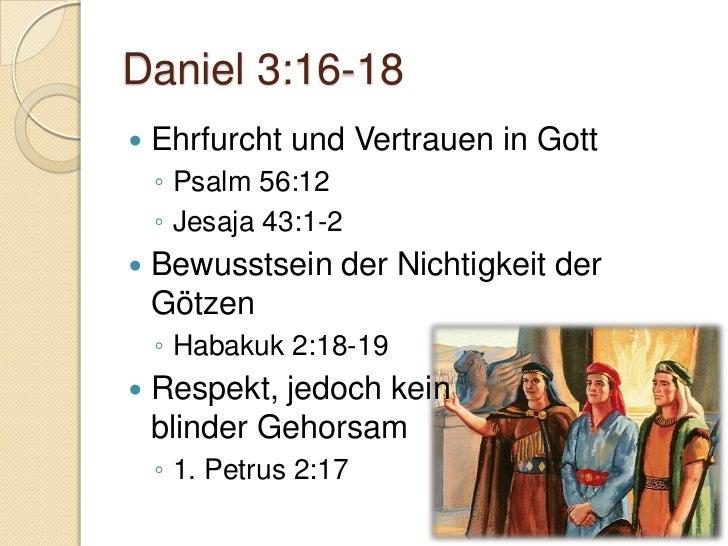 Daniel 3:26-30   Übernatürliches Eingreifen Gottes    ◦ Hebräer 11:32 - 35a    ◦ Hebräer 11:35b – 40: jedoch nicht immer!...