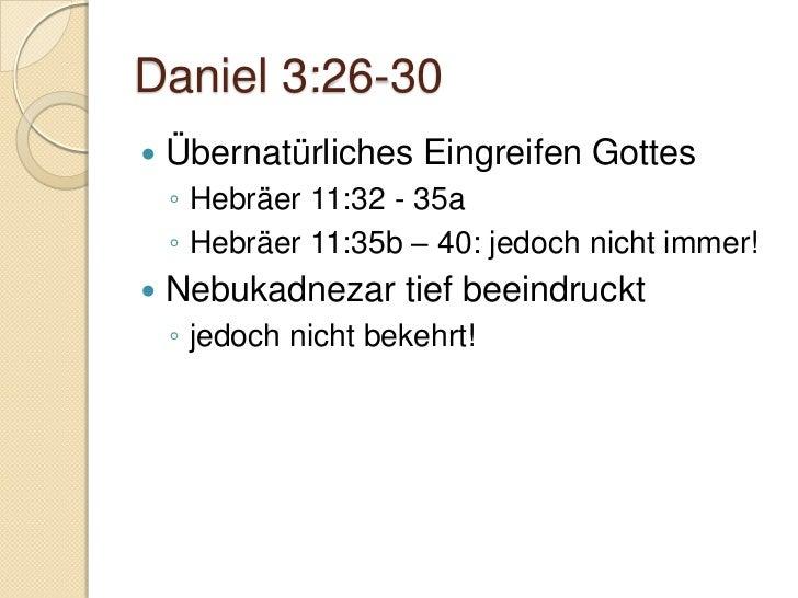 Daniel 4Nebukadnezar wird erniedrigtBewahrt bis ans EndeEr selbst aber, der Gott des Friedens, heilige euch durchund durch...