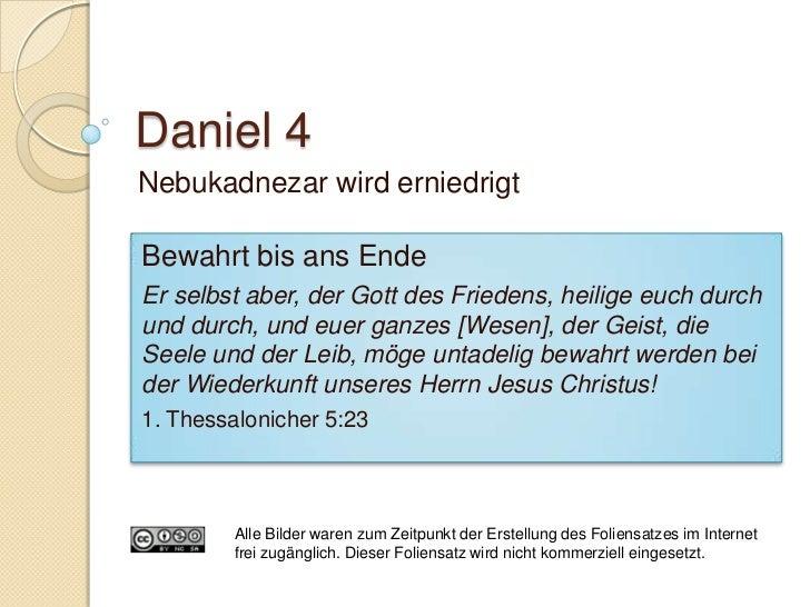 Daniel 4:16-24 Bild des Baumes: Königtum Daniel spricht die Sünden direkt an:    ◦   Ungerechtigkeit    ◦   Unbarmherzig...