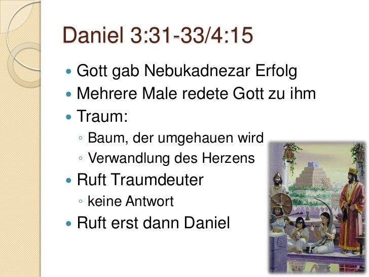 Daniel 4:25-27   Hochmut von Nebukadnezar    ◦ Bsp. Hängende Gärten von Babylon      eins der Weltwunder der Antike    ◦ ...