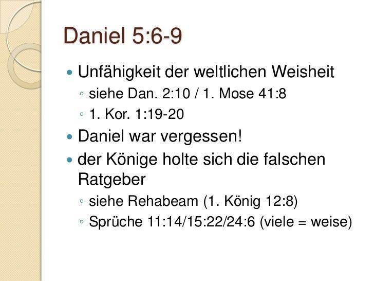 Daniel 5:13-29   lehnt weltliche Offerte ab    ◦ + Elisa (2. Kön. 5:1-19)    ◦ - Bileam (2. Petrus 2:15-16)   Motiv für ...