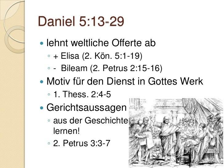 Gruppenarbeiten   Welche praktischen Lehren kann ich    aus Daniel 5 für mich ziehen?    ◦ Insbesondere folgende Personen...