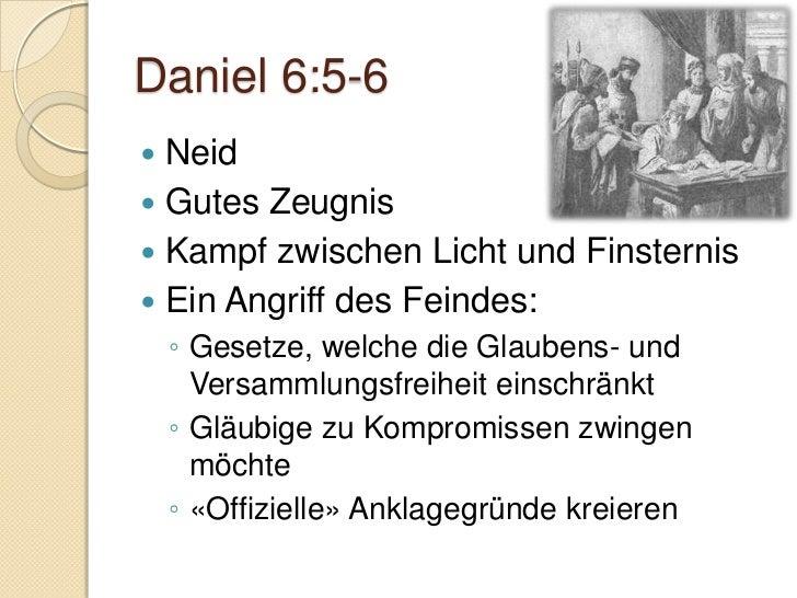 Daniel 6:11-12 Daniel vertraut auf Gott Er fürchtet Gott mehr als die  Menschen    ◦ siehe Lukas 12:4-5 Wunderbares Bei...