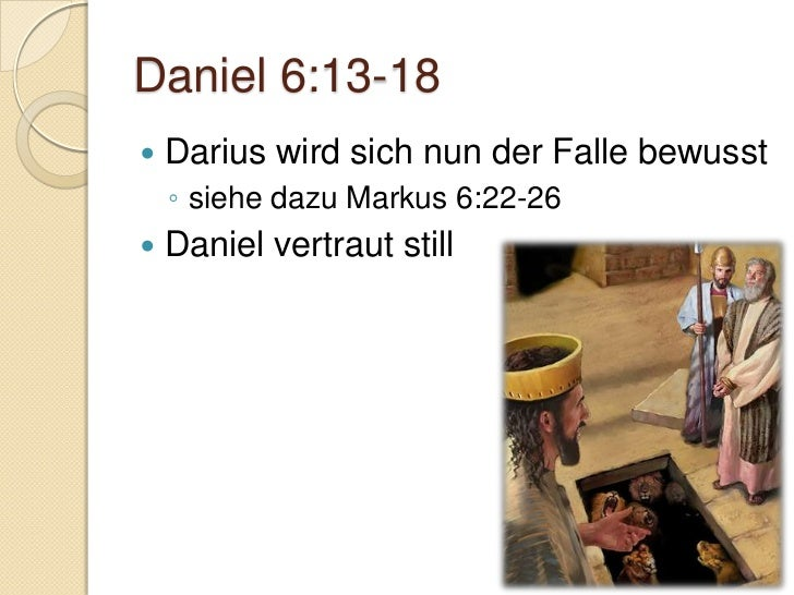Daniel 6:24-29   Kollektive Strafe der ganzen Familie    ◦ im Altertum übliche Praxis    ◦ siehe auch      Korach: 4. Mo...