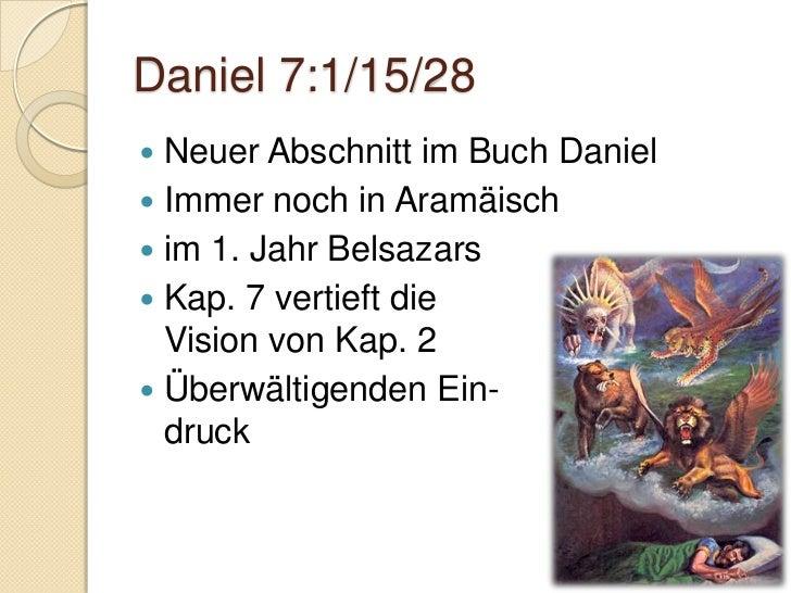 Daniel 7:4 - Babylon Parallel Daniel 2:36-37 Könige der Tierwelt:    ◦ Löwe auf der Erde – Jer. 4:7    ◦ Adler in der Lu...