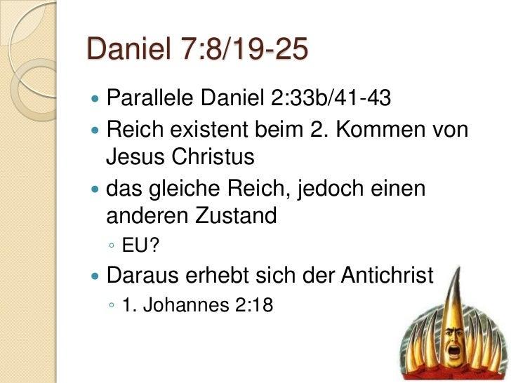 Daniel 7:13-14   der Sohn des Menschen    ◦ Jesus Christus (Matt. 24:30/26:63-65)   Richter    ◦ Apost. 10:42/2. Thess. ...