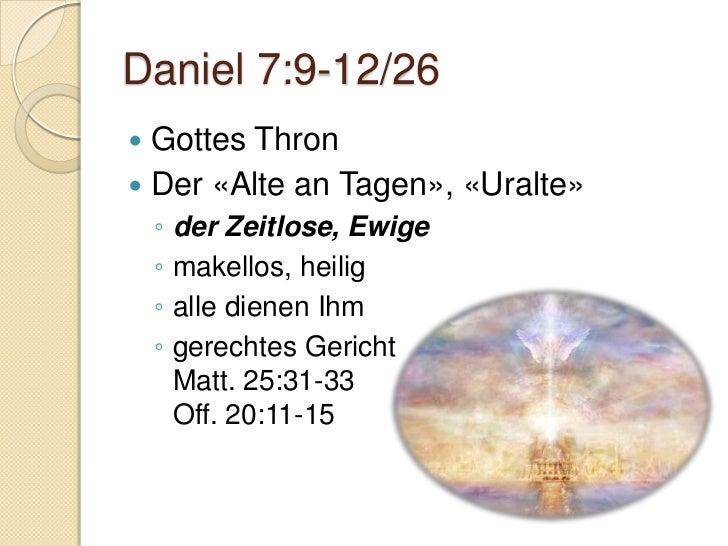 Gruppenarbeiten   Was bedeutet die Erkenntnis aus    Daniel 7 praktisch für uns heute?    ◦ Begründe mit Stellen aus den ...