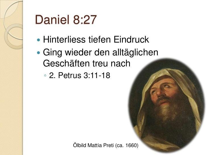 Daniel 9:1-2   Zeit der Meder und Perser    ◦   Daniel 6 – 538/537 v. Chr.    ◦   Jesaja 44:24 - 45:7    ◦   Jeremia 25:1...
