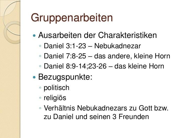 Daniel 9:20-23   Gott offenbart sich uns:    ◦ Amos 3:7    ◦ Engel als Botschafter      Erzengel Gabriel   Daniel:    ◦...