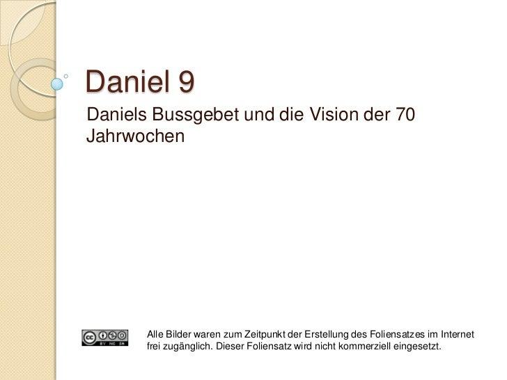 Daniel 9:24-27             70 Jahrwochen (hebr. schabua = 7)             V. 25/26: Gesalbter, Fürst  JesusNehemia 2    ...