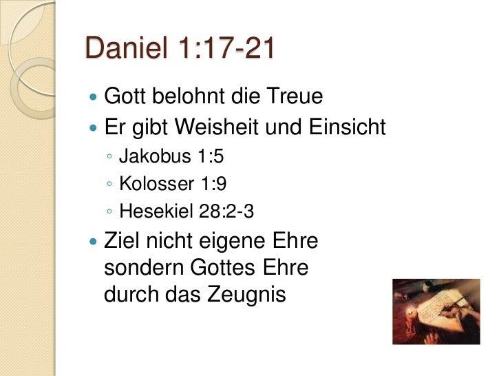 Daniel 2Nebukadnezars TraumBewahrt bis ans EndeEr selbst aber, der Gott des Friedens, heilige euch durchund durch, und eue...