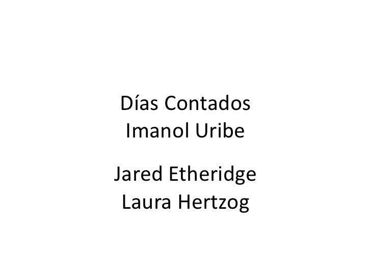 Días Contados Imanol Uribe Jared Etheridge Laura Hertzog