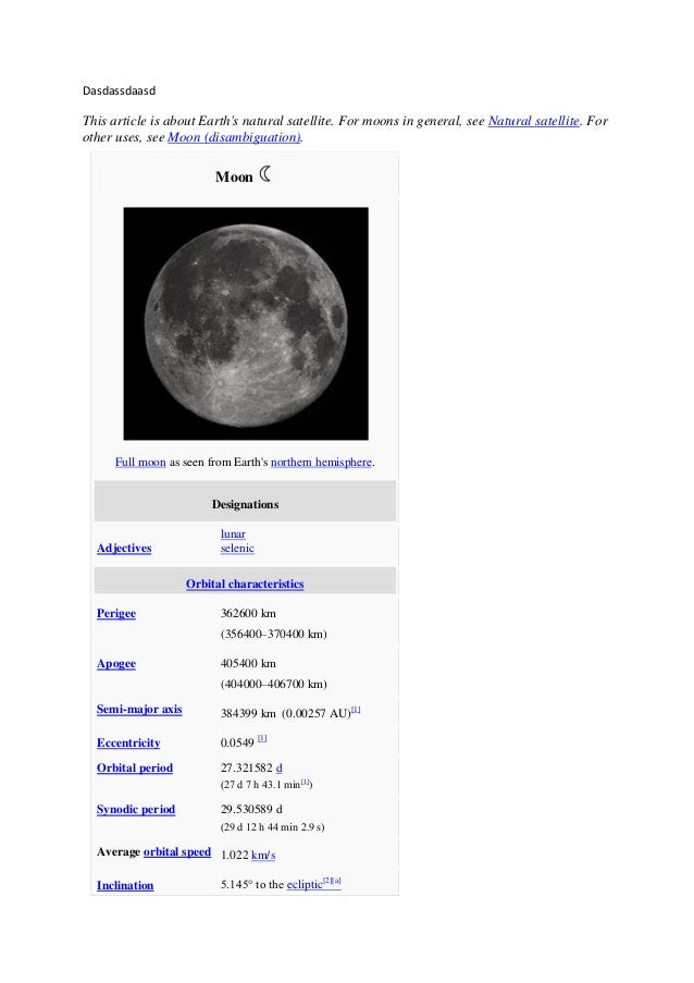 Dasdassdaasd This article is about Earth's natural satellite. For moons in general, see Natural satellite. For other uses,...