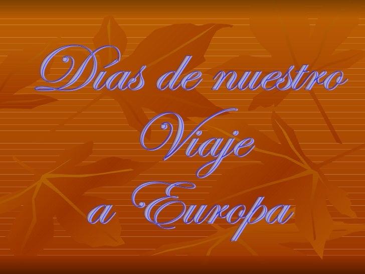 Días de nuestro  Viaje a Europa