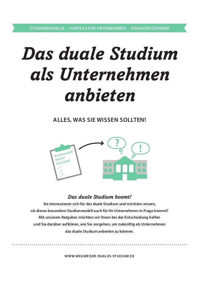 Das duale Studium als Unternehmen anbieten www.wegweiser-duales-studium.de Alles, was Sie wissen sollten! Das duale Studiu...