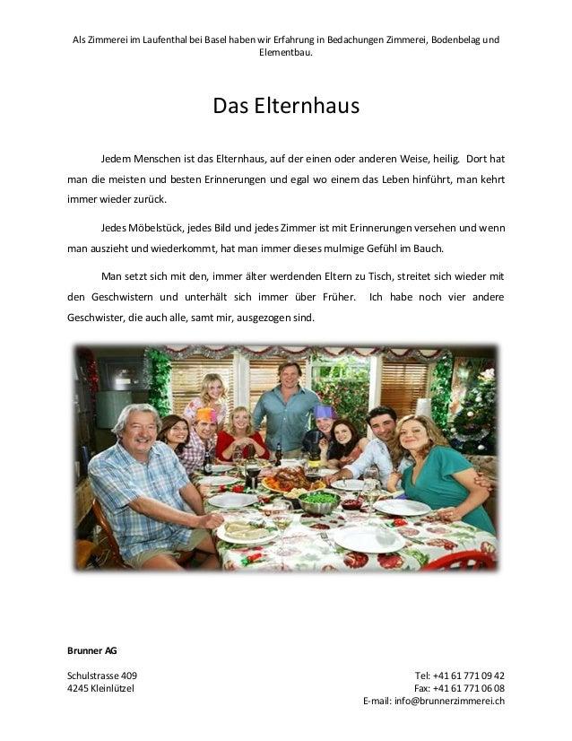 Als Zimmerei im Laufenthal bei Basel haben wir Erfahrung in Bedachungen Zimmerei, Bodenbelag und Elementbau.  Das Elternha...