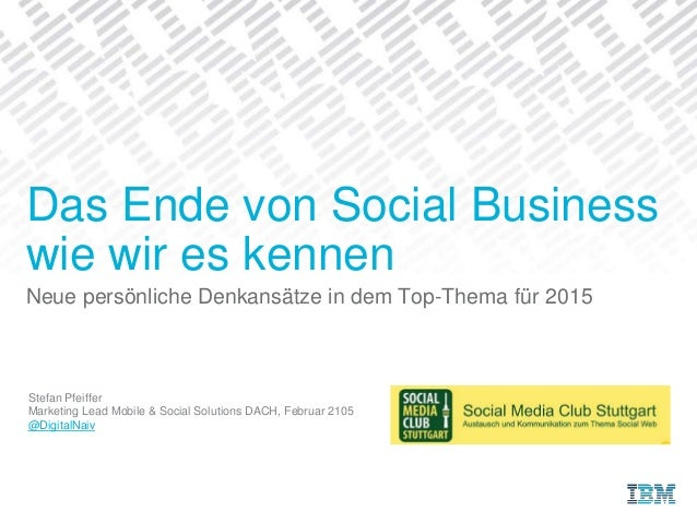 Neue persönliche Denkansätze in dem Top-Thema für 2015 Stefan Pfeiffer Marketing Lead Mobile & Social Solutions DACH, Febr...