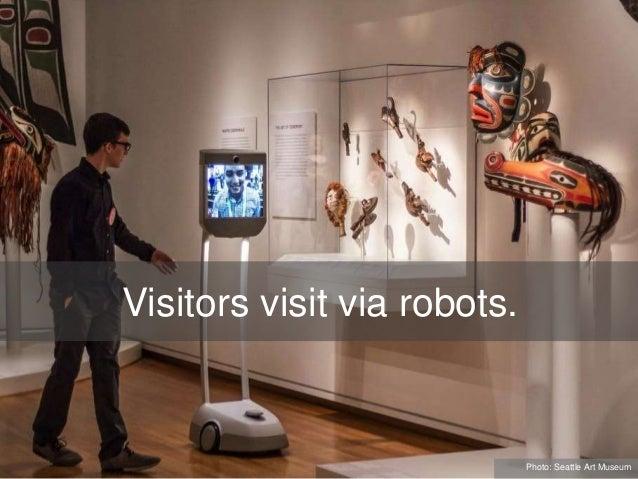 Visitors visit via robots. Photo: Seattle Art Museum