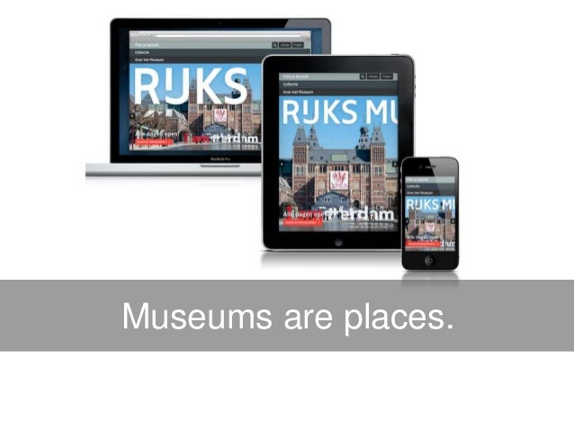 Museums are places.