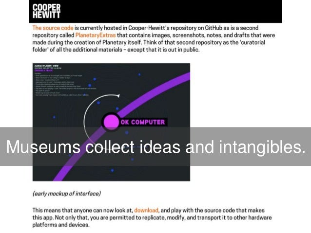 Museums collect ideas and intangibles.
