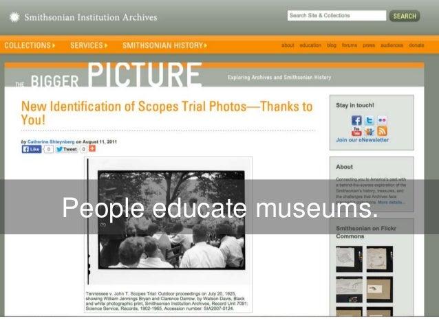People educate museums.