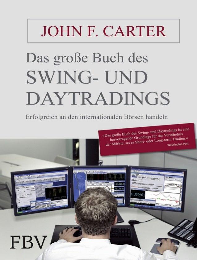 JOHN F. CARTER Das große Buch des SWING- UND DAYTRADINGS Erfolgreich an den internationalen Börsen handeln