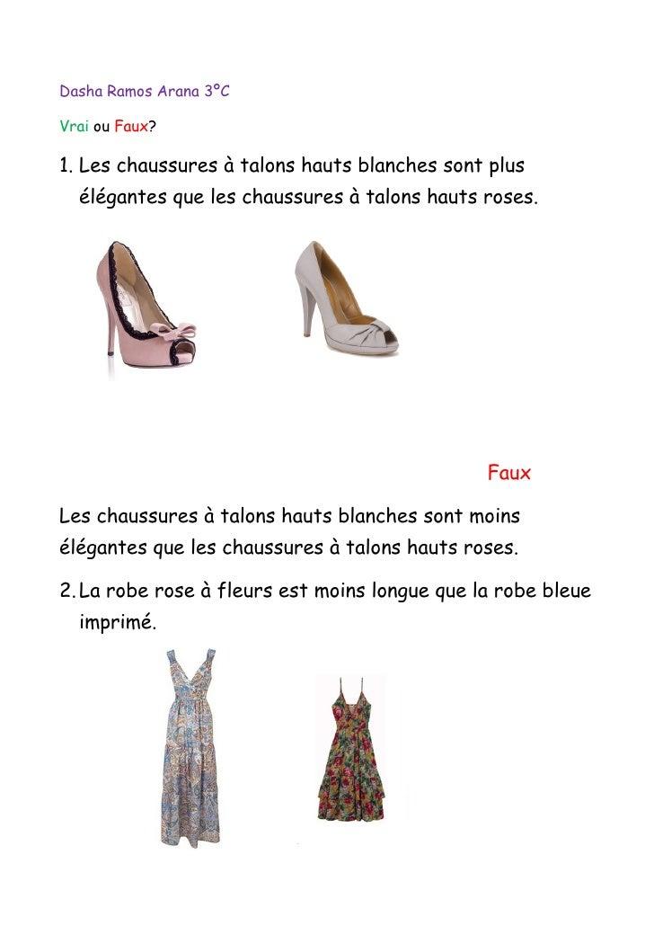 Dasha Ramos Arana 3ºCVrai ou Faux?1. Les chaussures à talons hauts blanches sont plus  élégantes que les chaussures à talo...