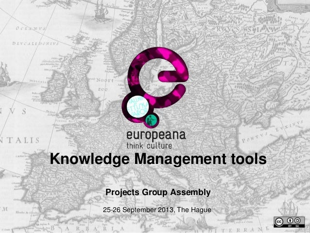 Knowledge Management tools Projects Group Assembly 25-26 September 2013, The Hague