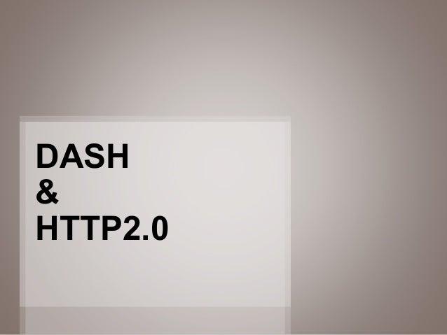 1 DASH & HTTP2.0