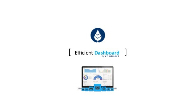[ Efficient Dashboard ]  ByAT INTERNET