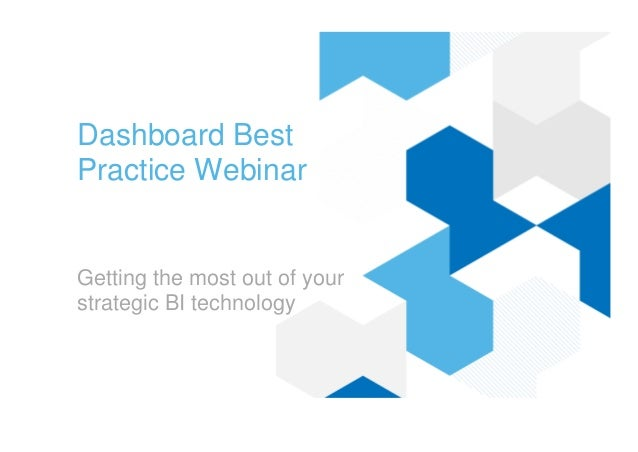 Dashboard Best Practice Webinar Getting the most out of your strategic BI technology