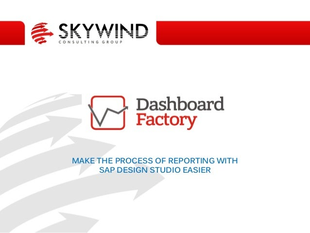 MAKE THE PROCESS OF REPORTING WITH SAP DESIGN STUDIO EASIER