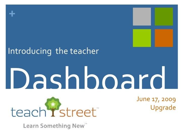 April 21, 2010 Upgrade Introducing  the teacher Dashboard