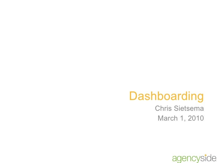 Dashboarding Chris Sietsema March 1, 2010