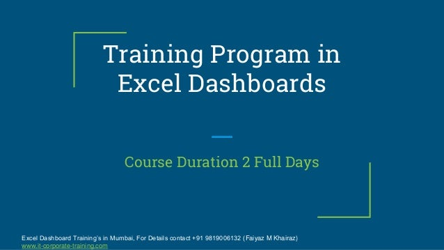 Excel Dashboard Training's in Mumbai, For Details contact +91 9819006132 (Faiyaz M Khairaz) www.it-corporate-training.com ...