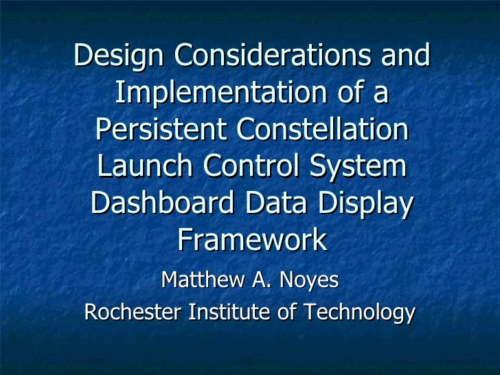 Design Considerations and Implementation of a Persistent Constellation Launch Control System Dashboard Data Display Framew...