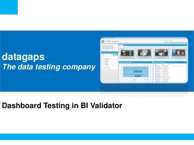 <Insert Picture Here>  datagaps The data testing company  Dashboard Testing in BI Validator