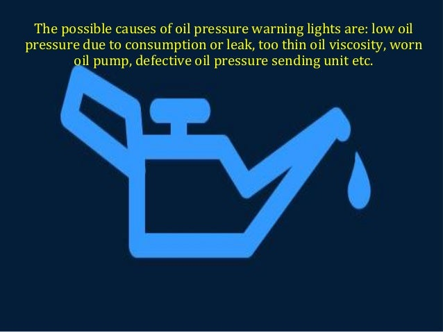 9. The possible causes of oil pressure warning lights are low oil pressure ...  sc 1 st  SlideShare & Dashboard Warning Light u2013 You Should Never Ignore azcodes.com