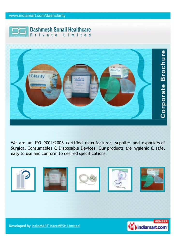 We are an ISO 9001:2008 certified manufacturer, supplier and exporters ofSurgical Consumables & Disposable Devices. Our pr...
