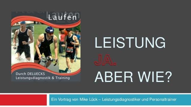 LEISTUNG ABER WIE? Ein Vortrag von Mike Lück – Leistungsdiagnostiker und Personaltrainer