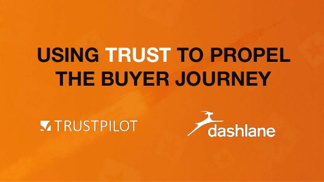 USING TRUST TO PROPEL THE BUYER JOURNEY
